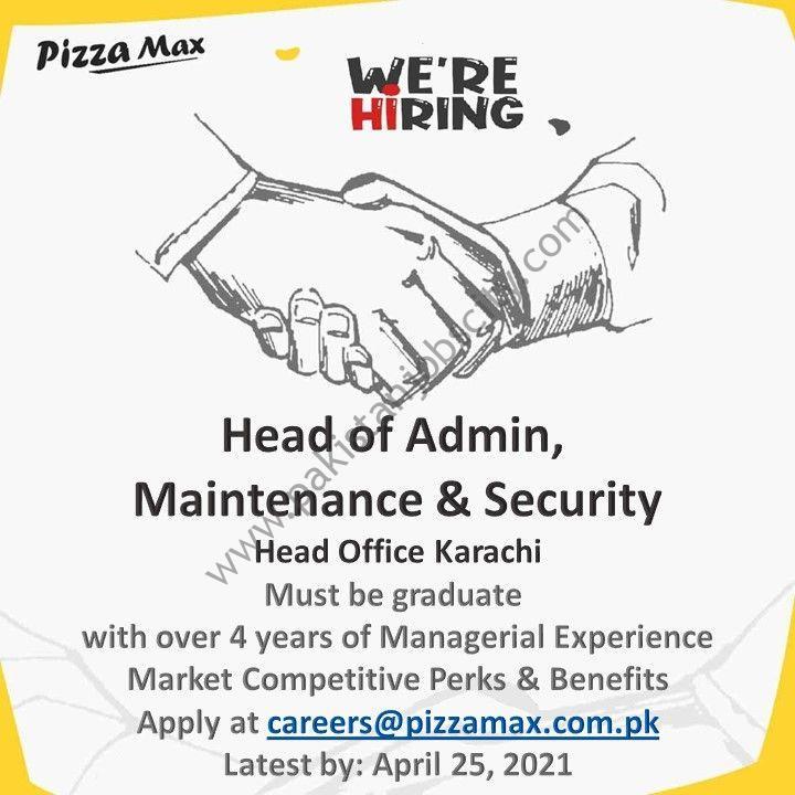 Pizza Max Pakistan Jobs Head of Admin Maintenance & Security