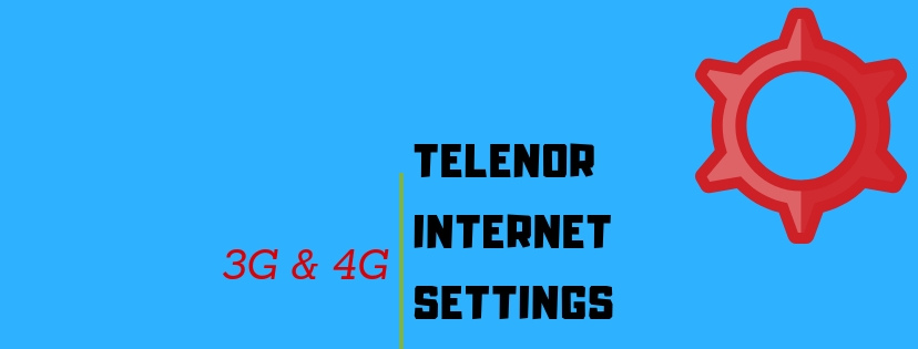 Telenor 3G/4G Internet Settings: 5 Working Methods (April 2021)