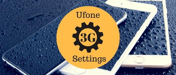 Ufone 3G Internet Settings