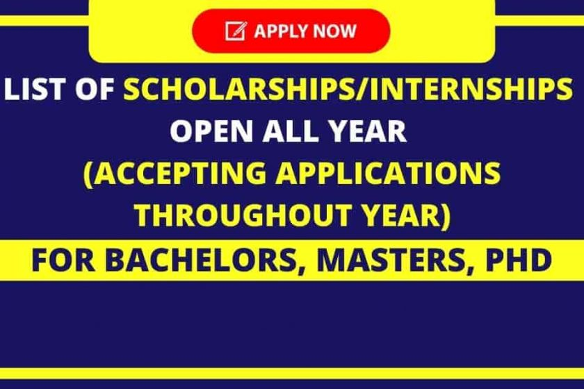 List of Scholarships, Internships Open All Year | Fully Funded