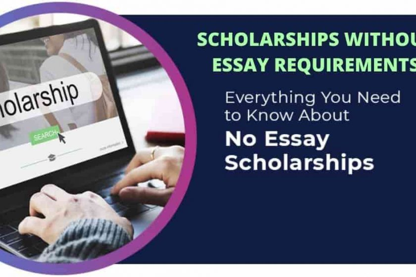No Essay Scholarships 2021 | Scholarships Without Essay Requirement